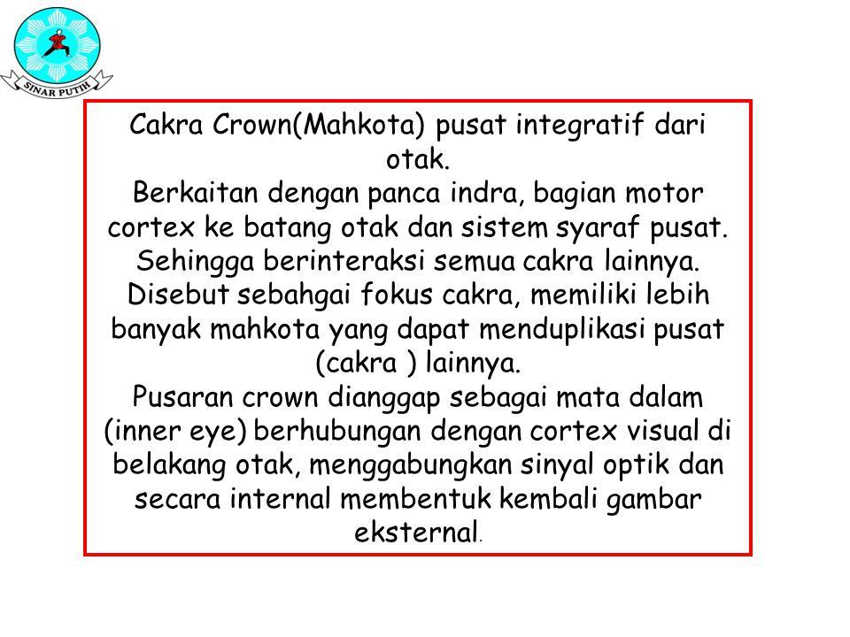 Cakra Crown(Mahkota) pusat integratif dari otak. Berkaitan dengan panca indra, bagian motor cortex ke batang otak dan sistem syaraf pusat. Sehingga be