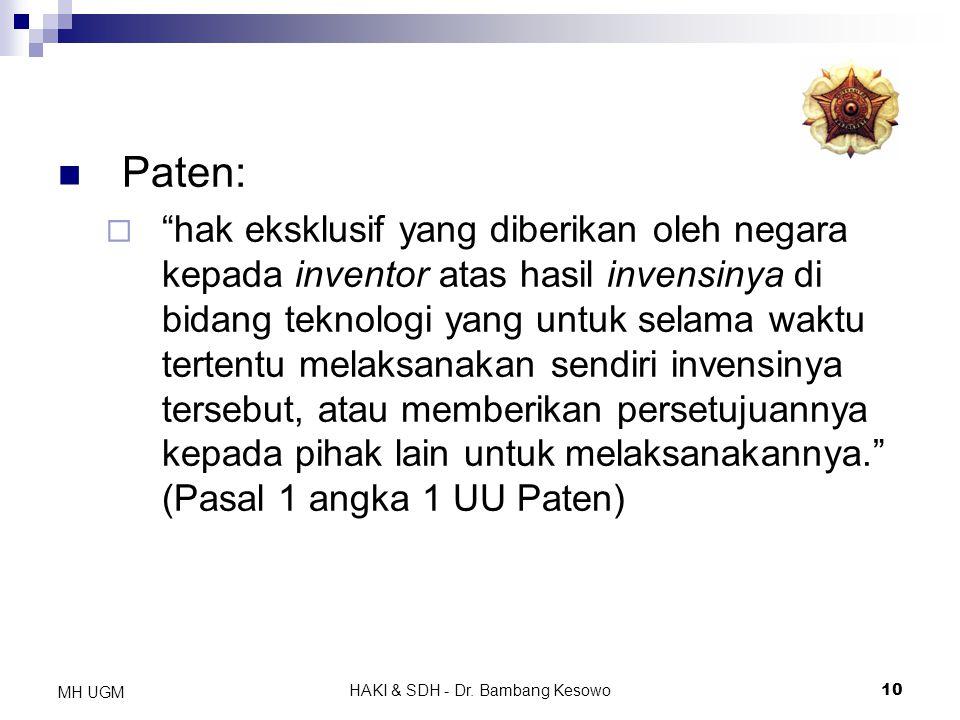 """HAKI & SDH - Dr. Bambang Kesowo10 MH UGM Paten:  """"hak eksklusif yang diberikan oleh negara kepada inventor atas hasil invensinya di bidang teknologi"""