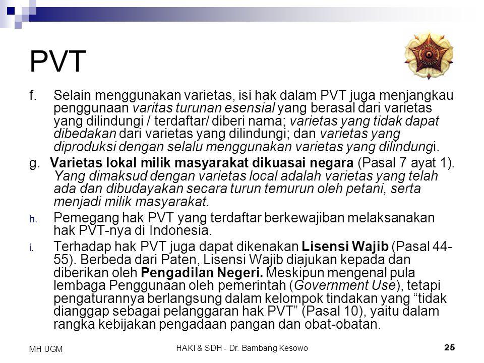 HAKI & SDH - Dr. Bambang Kesowo25 MH UGM PVT f.Selain menggunakan varietas, isi hak dalam PVT juga menjangkau penggunaan varitas turunan esensial yang