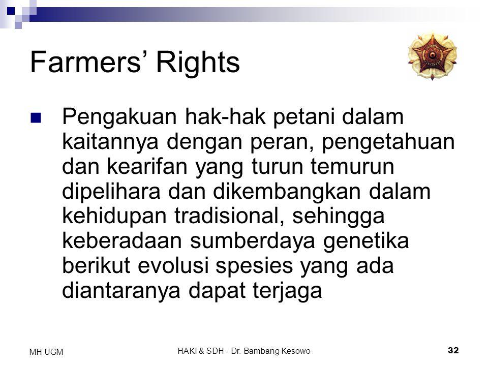 HAKI & SDH - Dr. Bambang Kesowo32 MH UGM Farmers' Rights Pengakuan hak-hak petani dalam kaitannya dengan peran, pengetahuan dan kearifan yang turun te