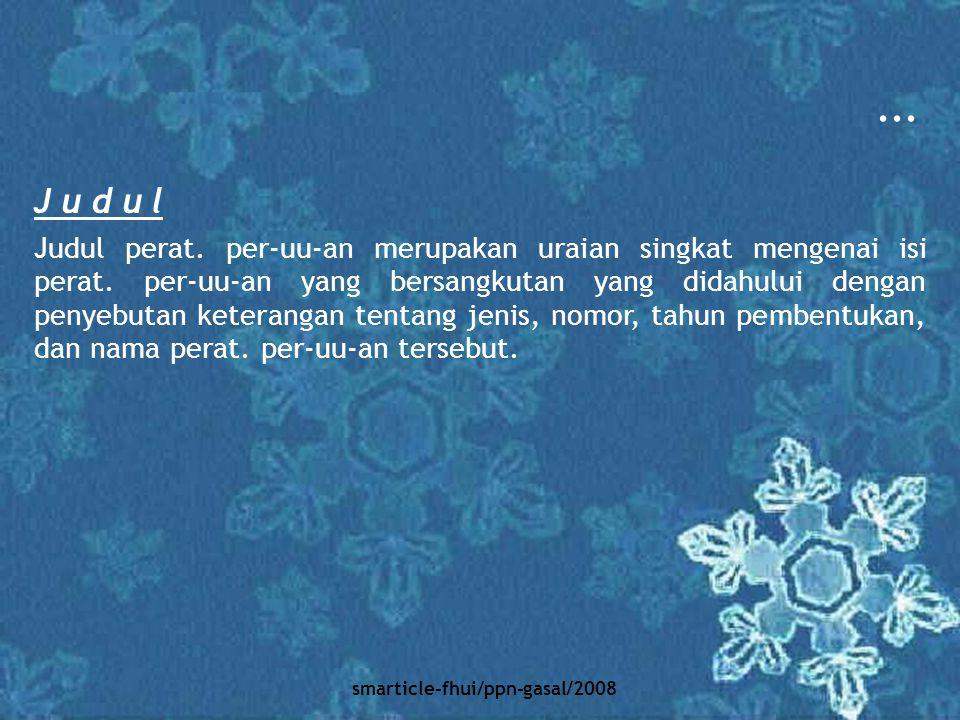 smarticle-fhui/ppn-gasal/2008 UNDANG-UNDANG REPUBLIK INDONESIA NOMOR 21 TAHUN 2007 TENTANG AUDIT TEKNOLOGI RANCANGAN UNDANG-UNDANG REPUBLIK INDONESIA NOMOR … TAHUN … TENTANG HARTA KEKAYAAN HASIL TINDAK PIDANA