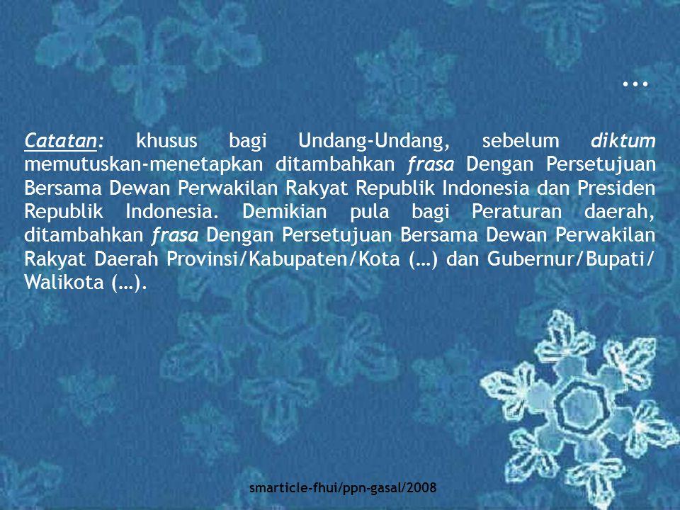 smarticle-fhui/ppn-gasal/2008 DENGAN RAHMAT TUHAN YANG MAHA ESA PRESIDEN REPUBLIK INDONESIA, Menimbang: a.