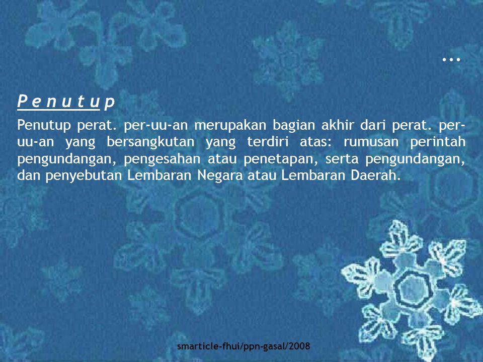smarticle-fhui/ppn-gasal/2008 Agar setiap orang mengetahuinya, memerintahkan pengundangan Undang- Undang ini dengan penempatannya dalam Lembaran Negara Republik Indonesia.