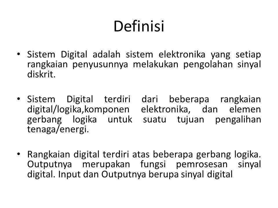 Definisi Sistem Digital adalah sistem elektronika yang setiap rangkaian penyusunnya melakukan pengolahan sinyal diskrit. Sistem Digital terdiri dari b