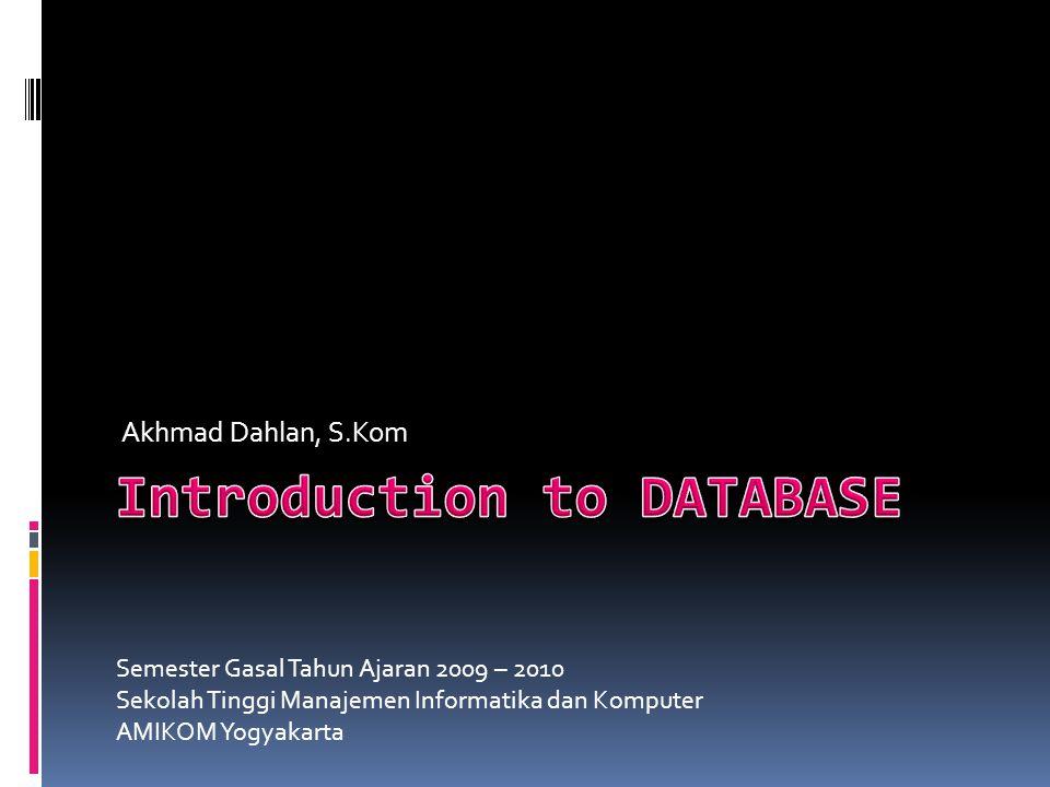 Akhmad Dahlan, S.Kom Semester Gasal Tahun Ajaran 2009 – 2010 Sekolah Tinggi Manajemen Informatika dan Komputer AMIKOM Yogyakarta
