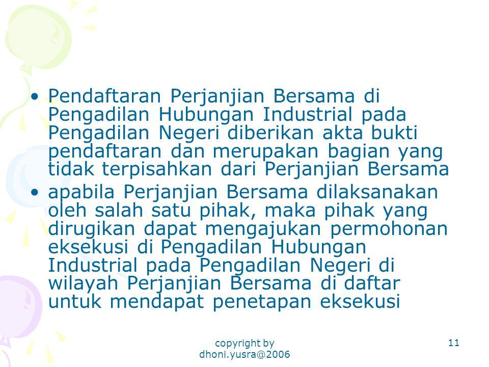 copyright by dhoni.yusra@2006 11 Pendaftaran Perjanjian Bersama di Pengadilan Hubungan Industrial pada Pengadilan Negeri diberikan akta bukti pendafta