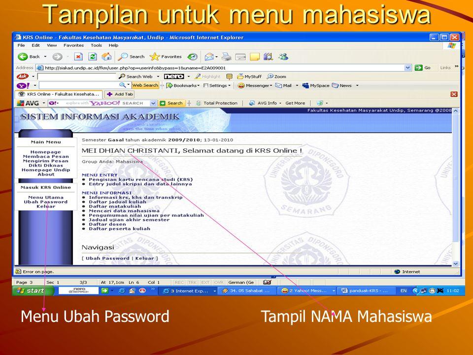 Tampilan untuk menu mahasiswa Tampil NAMA MahasiswaMenu Ubah Password