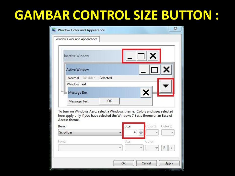 GAMBAR CONTROL SIZE BUTTON :