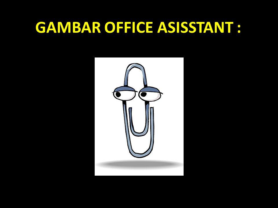 GAMBAR OFFICE ASISSTANT :