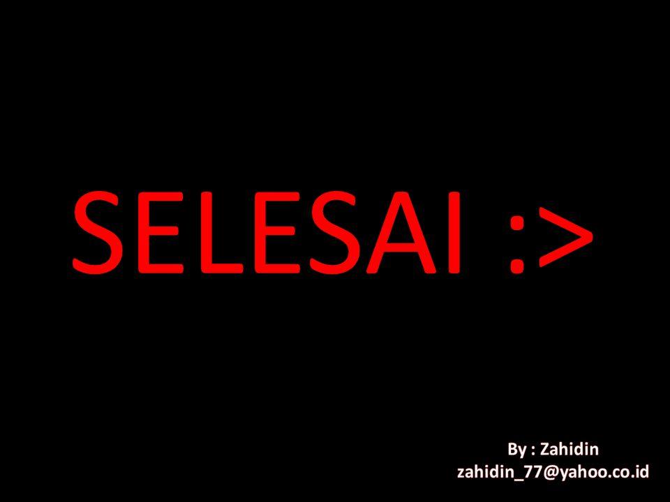 SELESAI :>