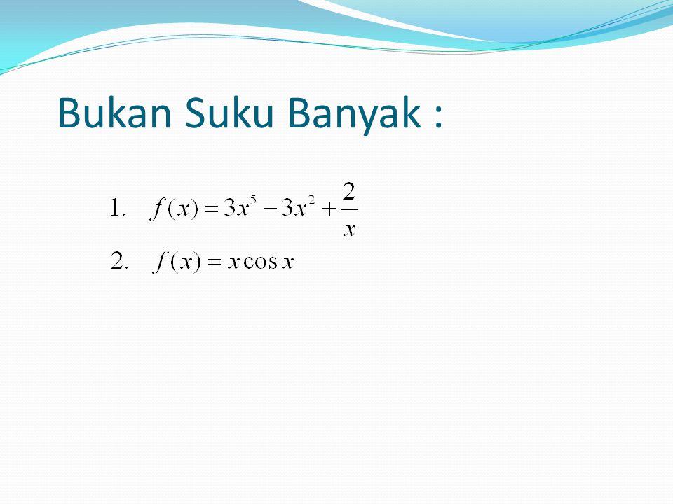 Nilai Suku Banyak Ada 2 metode untuk menentukan nilai dari suatu suku banayk yaitu : 1.