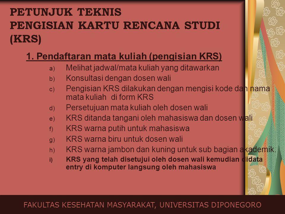 PETUNJUK TEKNIS PENGISIAN KARTU RENCANA STUDI (KRS) 1.