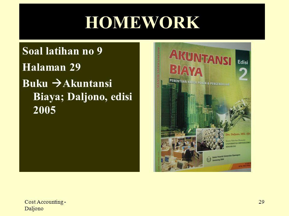 Cost Accounting - Daljono 29 HOMEWORK Soal latihan no 9 Halaman 29 Buku  Akuntansi Biaya; Daljono, edisi 2005