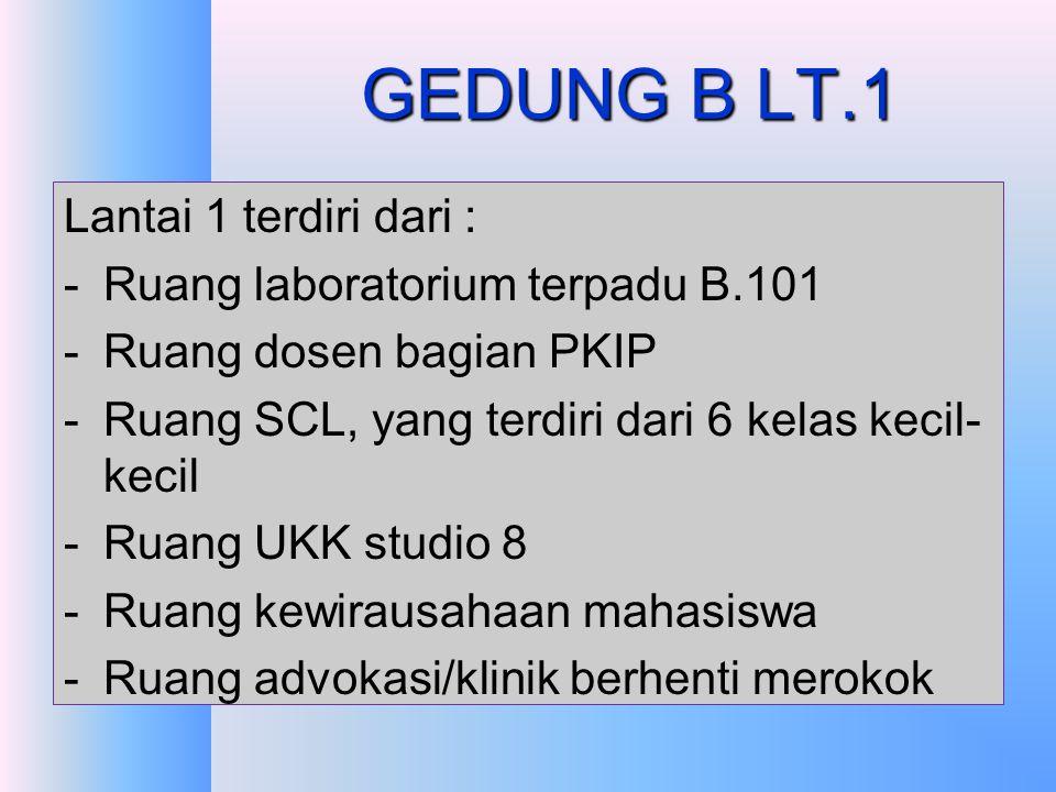 GEDUNG B  Gedung B terdiri dari 3 lantai meliputi ruang dosen bagian, laboratorium dan ruang perkuliahan.  Luas bangunan sekitar 1.575,00 m2