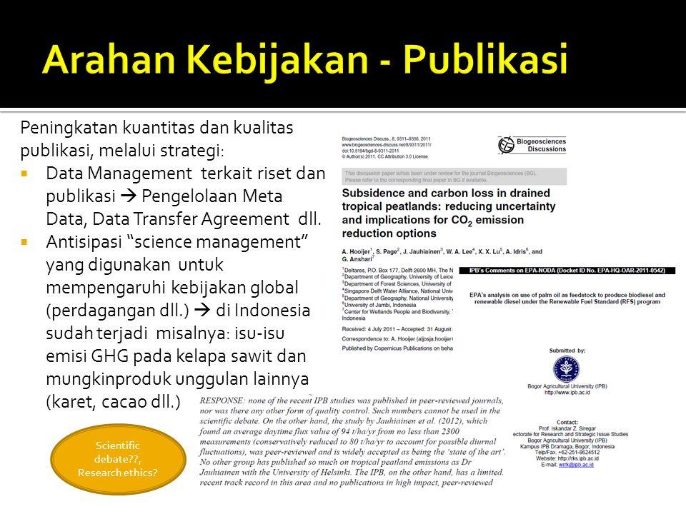 Peningkatan kuantitas dan kualitas publikasi, melalui strategi:  Data Management terkait riset dan publikasi  Pengelolaan Meta Data, Data Transfer A