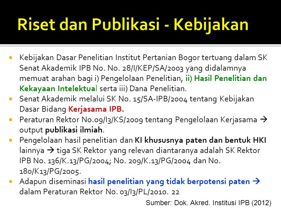 IPB Research Activities OutputsOutcomesImpacts Internal environment External environment Vision, mission, objectives Food Energy Ecology Poverty Biomedicine Articles Book Technology Policy Brief etc.