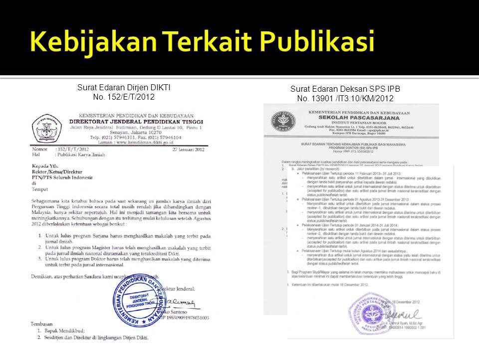 Surat Edaran Dirjen DIKTI No. 152/E/T/2012 Surat Edaran Deksan SPS IPB No. 13901 /IT3.10/KM/2012