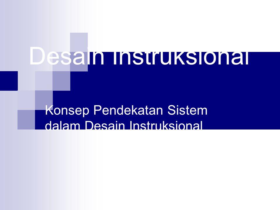 Desain Instruksional Konsep Pendekatan Sistem dalam Desain Instruksional