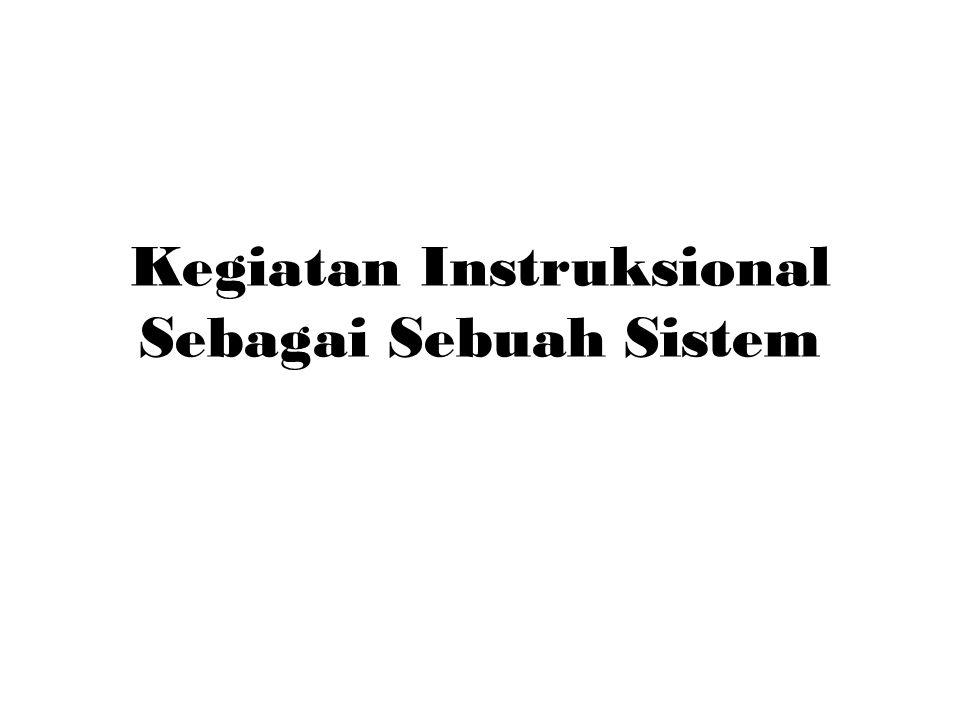 Kegiatan Instruksional Sebagai Sebuah Sistem