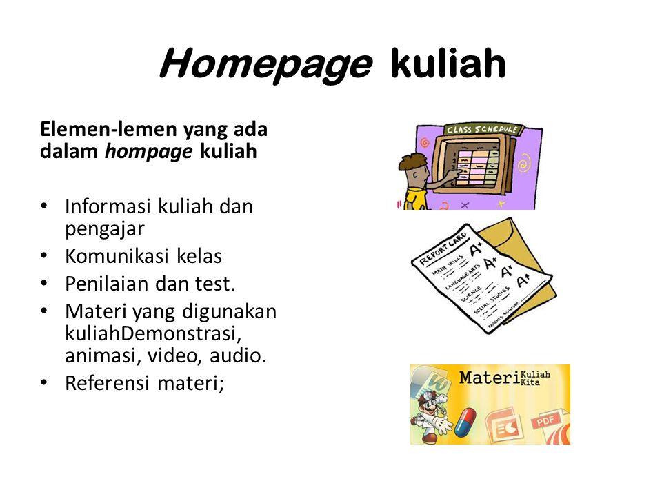 Elemen-lemen yang ada dalam hompage kuliah Informasi kuliah dan pengajar Komunikasi kelas Penilaian dan test. Materi yang digunakan kuliahDemonstrasi,