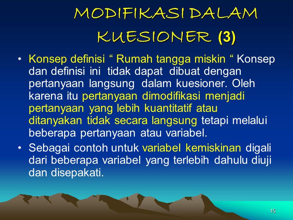 """15 MODIFIKASI DALAM KUESIONER (3) Konsep definisi """" Rumah tangga miskin """" Konsep dan definisi ini tidak dapat dibuat dengan pertanyaan langsung dalam"""