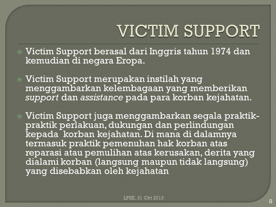  Victim Support berasal dari Inggris tahun 1974 dan kemudian di negara Eropa.