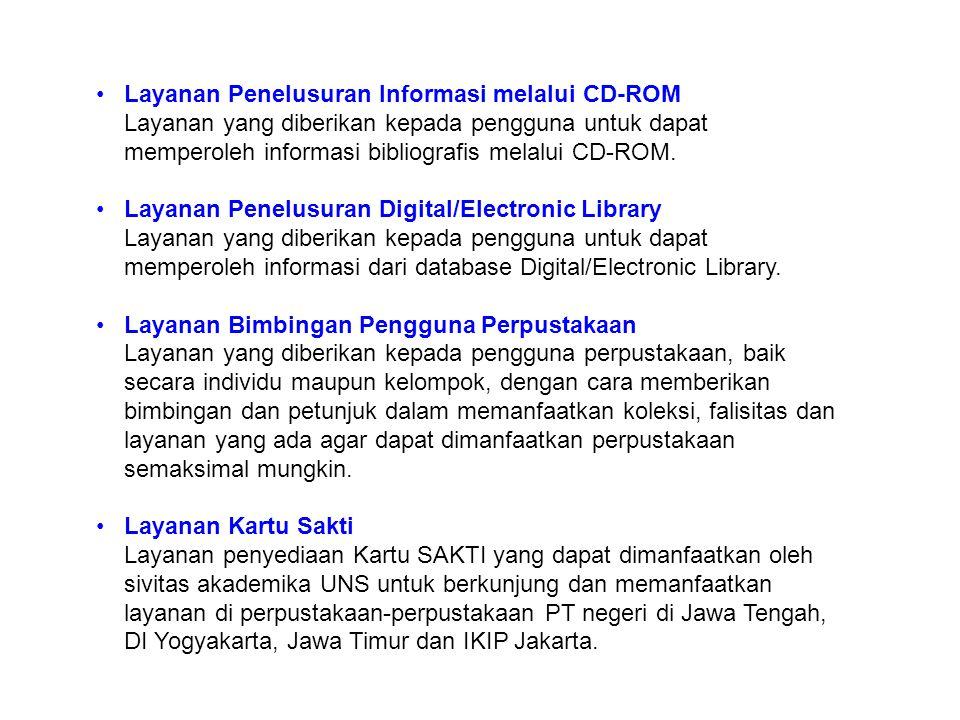 Layanan Penelusuran Informasi melalui CD-ROM Layanan yang diberikan kepada pengguna untuk dapat memperoleh informasi bibliografis melalui CD-ROM. Laya