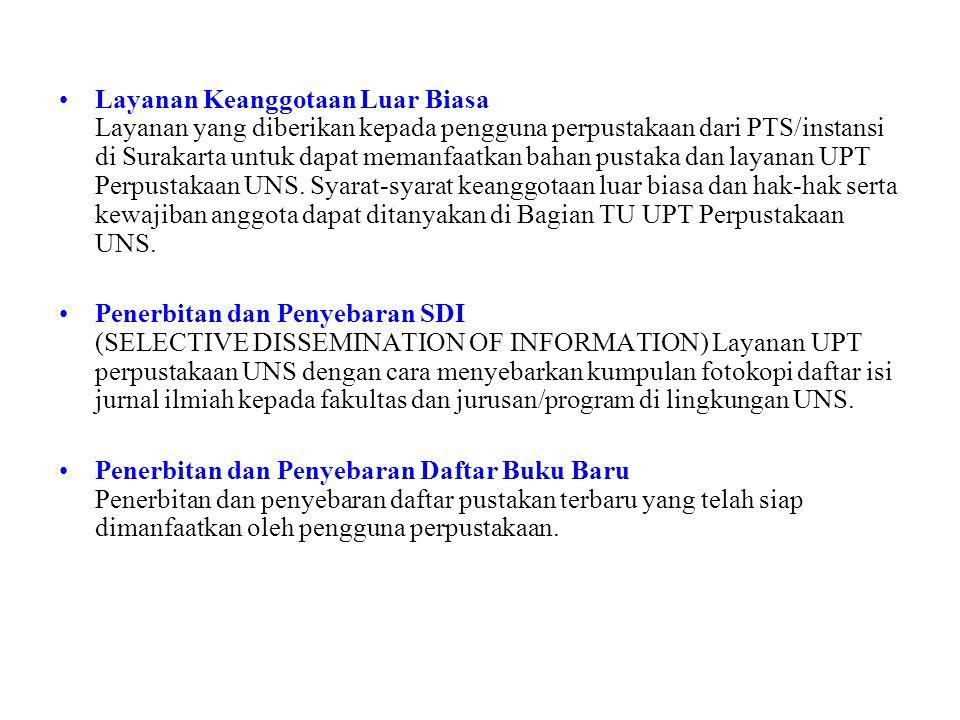 Layanan Keanggotaan Luar Biasa Layanan yang diberikan kepada pengguna perpustakaan dari PTS/instansi di Surakarta untuk dapat memanfaatkan bahan pustaka dan layanan UPT Perpustakaan UNS.