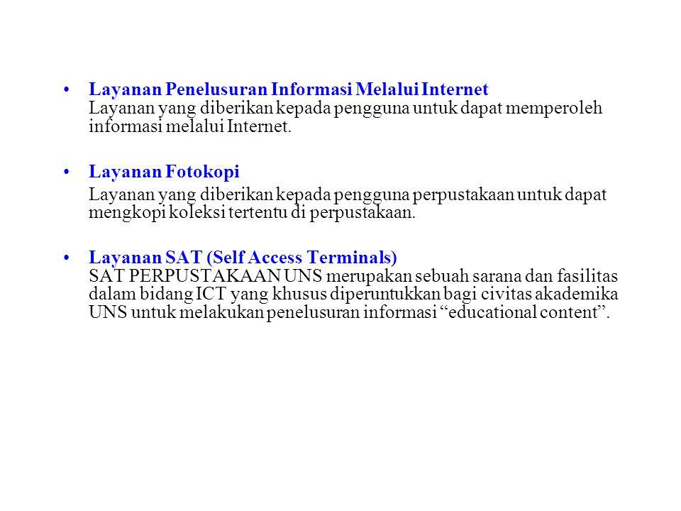 Layanan Penelusuran Informasi Melalui Internet Layanan yang diberikan kepada pengguna untuk dapat memperoleh informasi melalui Internet. Layanan Fotok