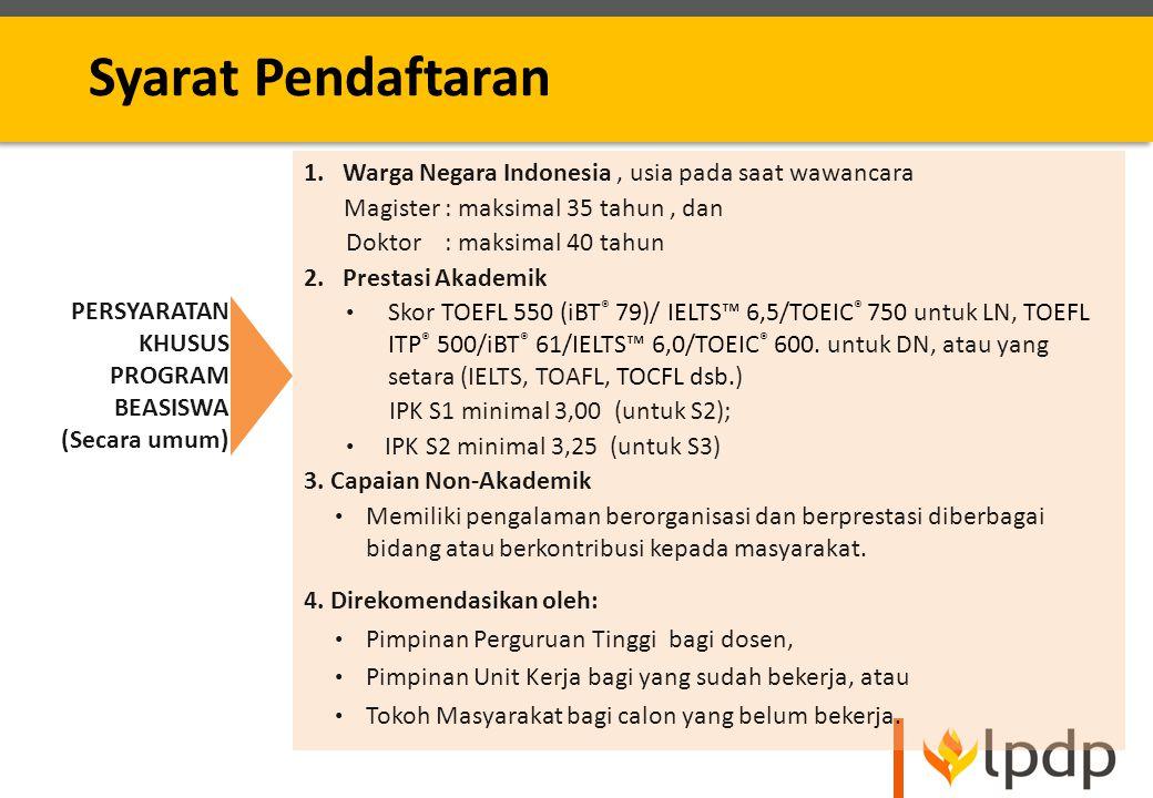 PERSYARATAN KHUSUS PROGRAM BEASISWA (Secara umum) 1. Warga Negara Indonesia, usia pada saat wawancara Magister : maksimal 35 tahun, dan Doktor: maksim