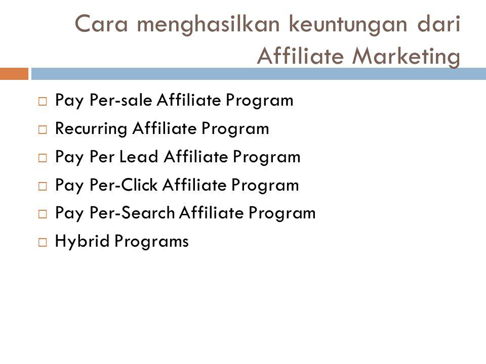  Pay Per-sale Affiliate Program  Recurring Affiliate Program  Pay Per Lead Affiliate Program  Pay Per-Click Affiliate Program  Pay Per-Search Aff
