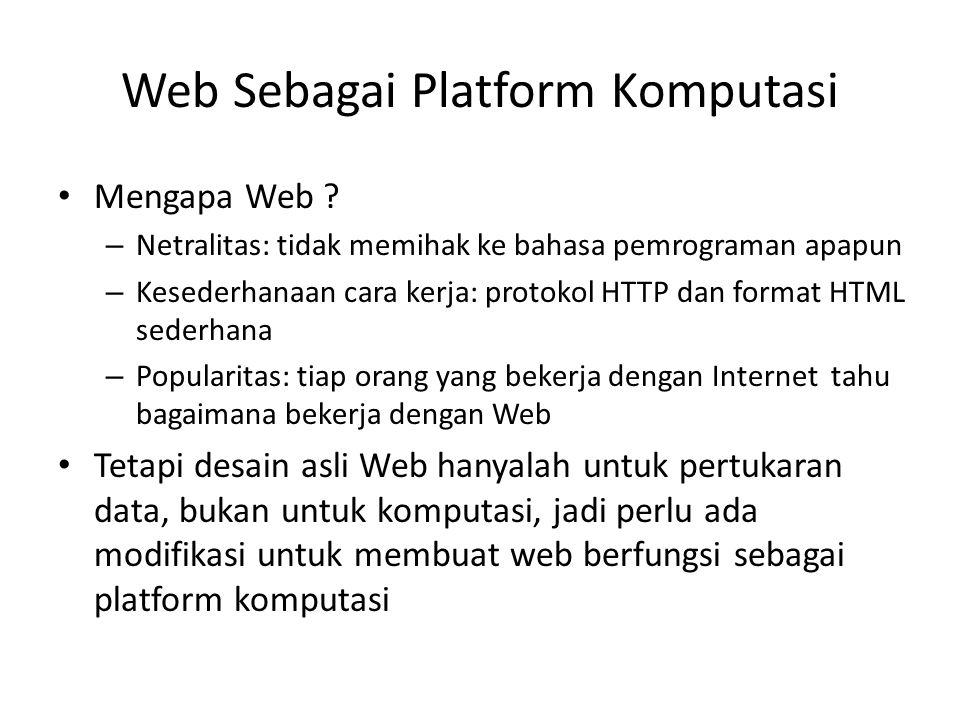 Web Sebagai Platform Komputasi Mengapa Web .