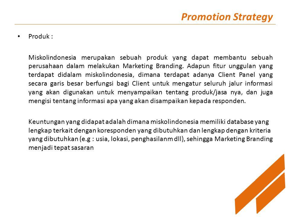 Promotion Strategy Produk : Miskolindonesia merupakan sebuah produk yang dapat membantu sebuah perusahaan dalam melakukan Marketing Branding. Adapun f