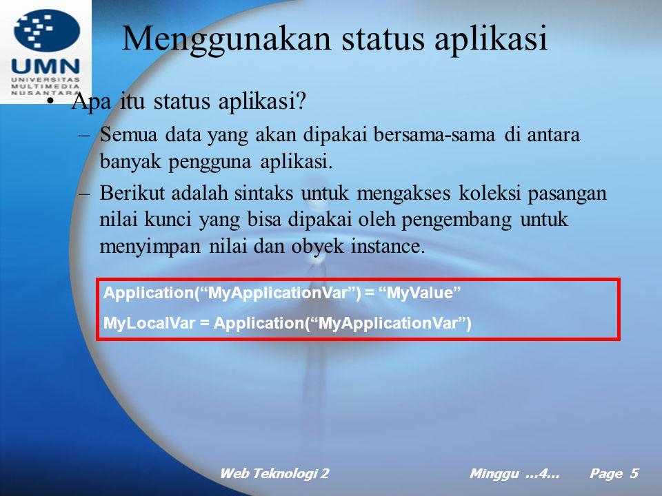 Web Teknologi 2Minggu …4… Page 5 Menggunakan status aplikasi Apa itu status aplikasi.