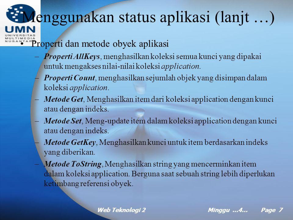 Web Teknologi 2Minggu …4… Page 6 Menggunakan status aplikasi (lanjt …) Hal yang baru dalam ASP.NET .