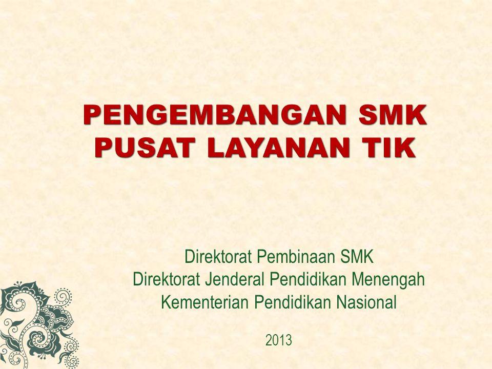 Direktorat Pembinaan SMK Direktorat Jenderal Pendidikan Menengah Kementerian Pendidikan Nasional 2013
