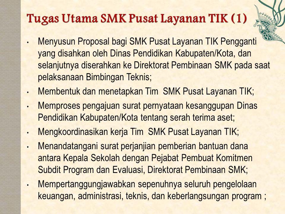 Menyusun Proposal bagi SMK Pusat Layanan TIK Pengganti yang disahkan oleh Dinas Pendidikan Kabupaten/Kota, dan selanjutnya diserahkan ke Direktorat Pe