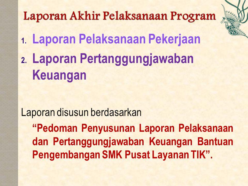 """1. Laporan Pelaksanaan Pekerjaan 2. Laporan Pertanggungjawaban Keuangan Laporan disusun berdasarkan """"Pedoman Penyusunan Laporan Pelaksanaan dan Pertan"""