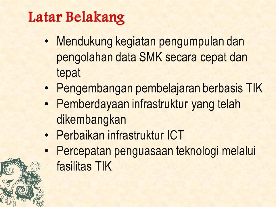 Mengumpulkan dan mengolah data SMK pada setiap kabupaten/ kota; Memberdayakan dan mengembangkan SMK Pusat Layanan TIK.