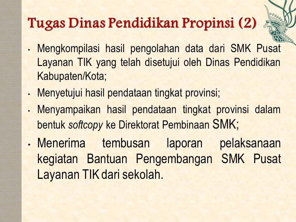 Mengkompilasi hasil pengolahan data dari SMK Pusat Layanan TIK yang telah disetujui oleh Dinas Pendidikan Kabupaten/Kota; Menyetujui hasil pendataan t