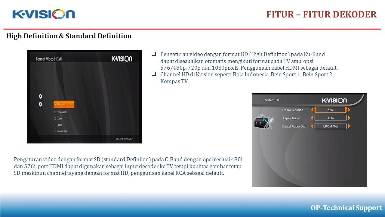 FITUR – FITUR DEKODER OP-Technical Support High Definition & Standard Definition Pengaturan video dengan format SD (standard Definiion) pada C-Band de