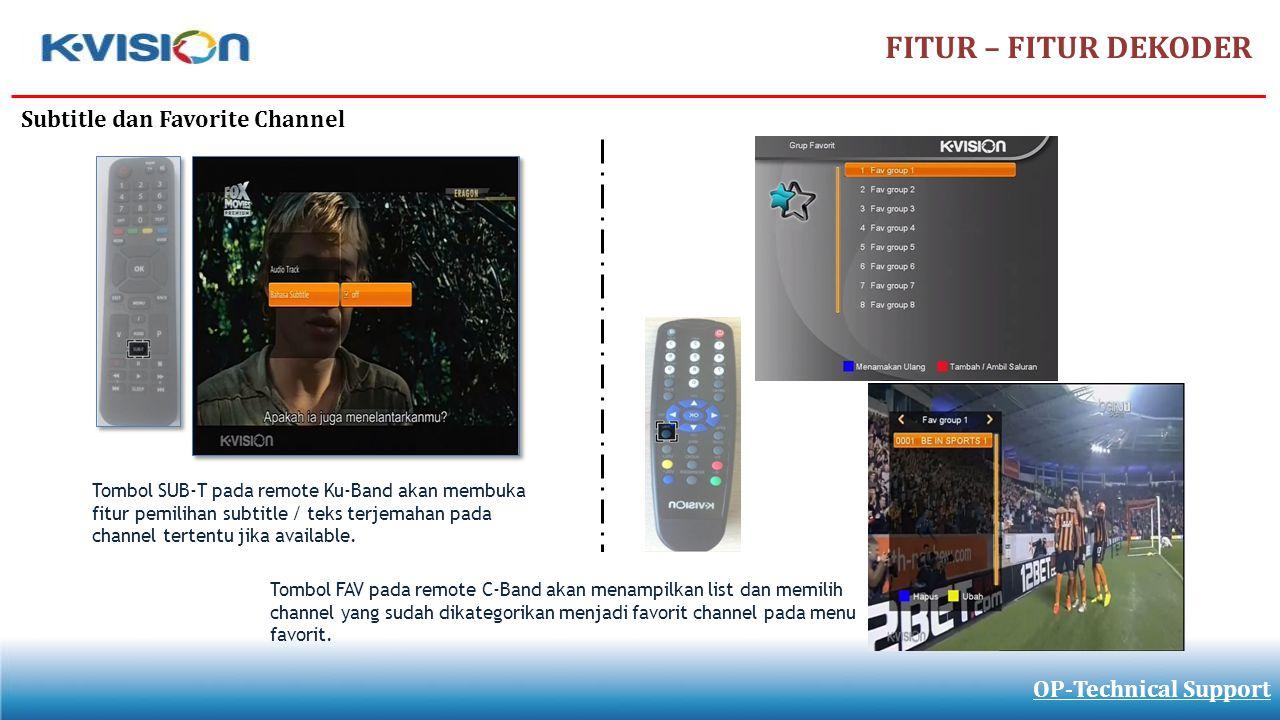 FITUR – FITUR DEKODER OP-Technical Support Subtitle dan Favorite Channel Tombol SUB-T pada remote Ku-Band akan membuka fitur pemilihan subtitle / teks