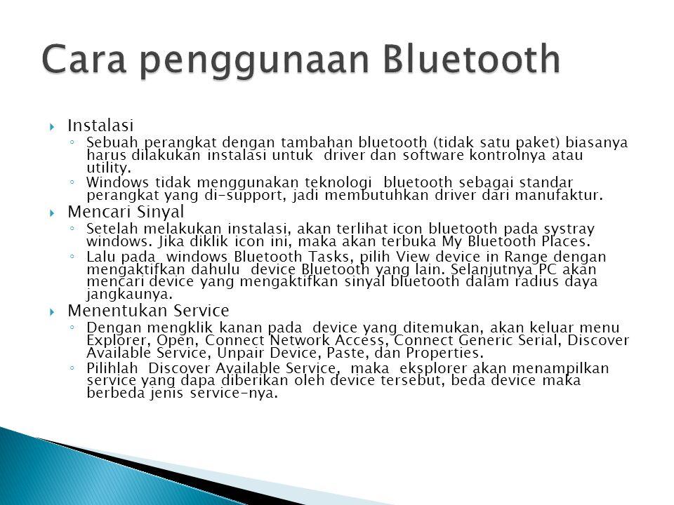  Instalasi ◦ Sebuah perangkat dengan tambahan bluetooth (tidak satu paket) biasanya harus dilakukan instalasi untuk driver dan software kontrolnya atau utility.