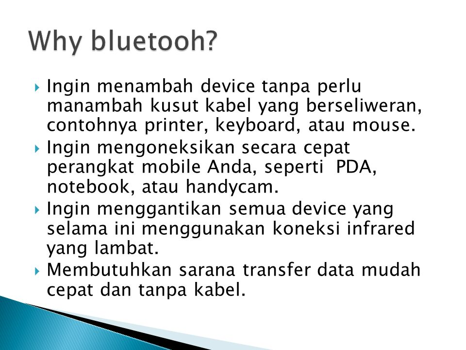  Ingin menambah device tanpa perlu manambah kusut kabel yang berseliweran, contohnya printer, keyboard, atau mouse.