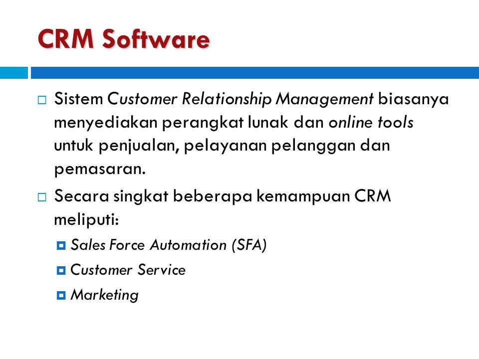 CRM Software  Sistem Customer Relationship Management biasanya menyediakan perangkat lunak dan online tools untuk penjualan, pelayanan pelanggan dan