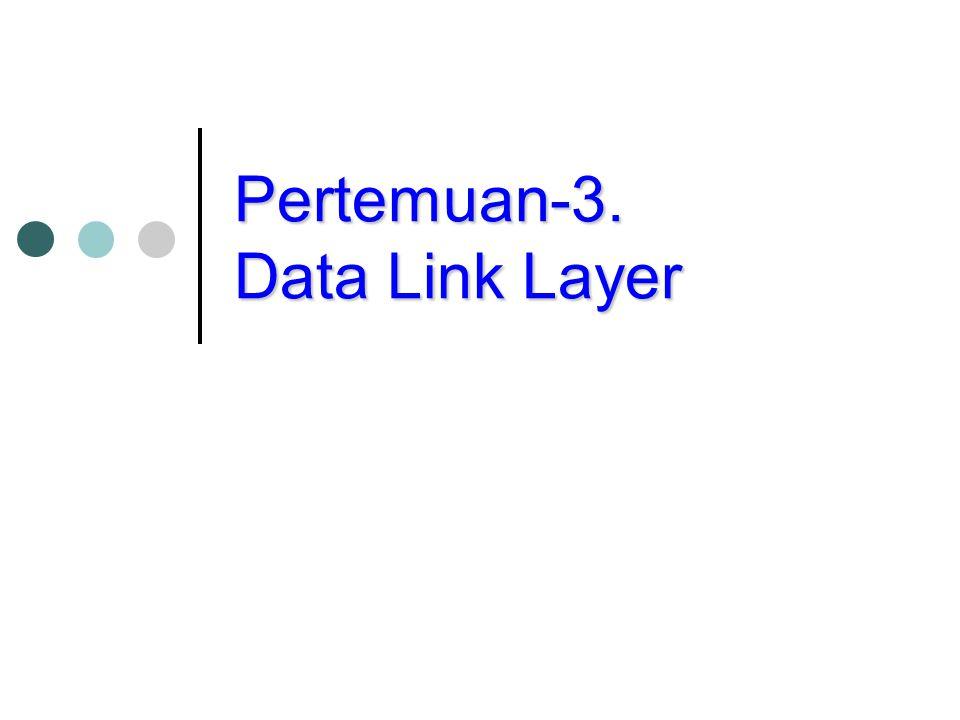 Pertemuan-3. Data Link Layer