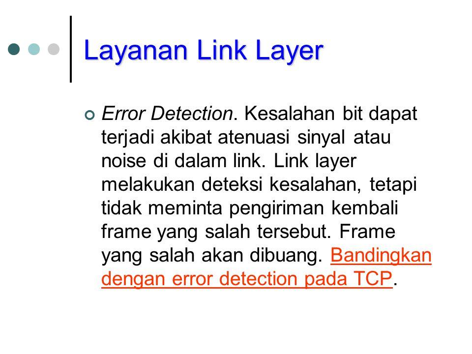 Layanan Link Layer Error Detection.