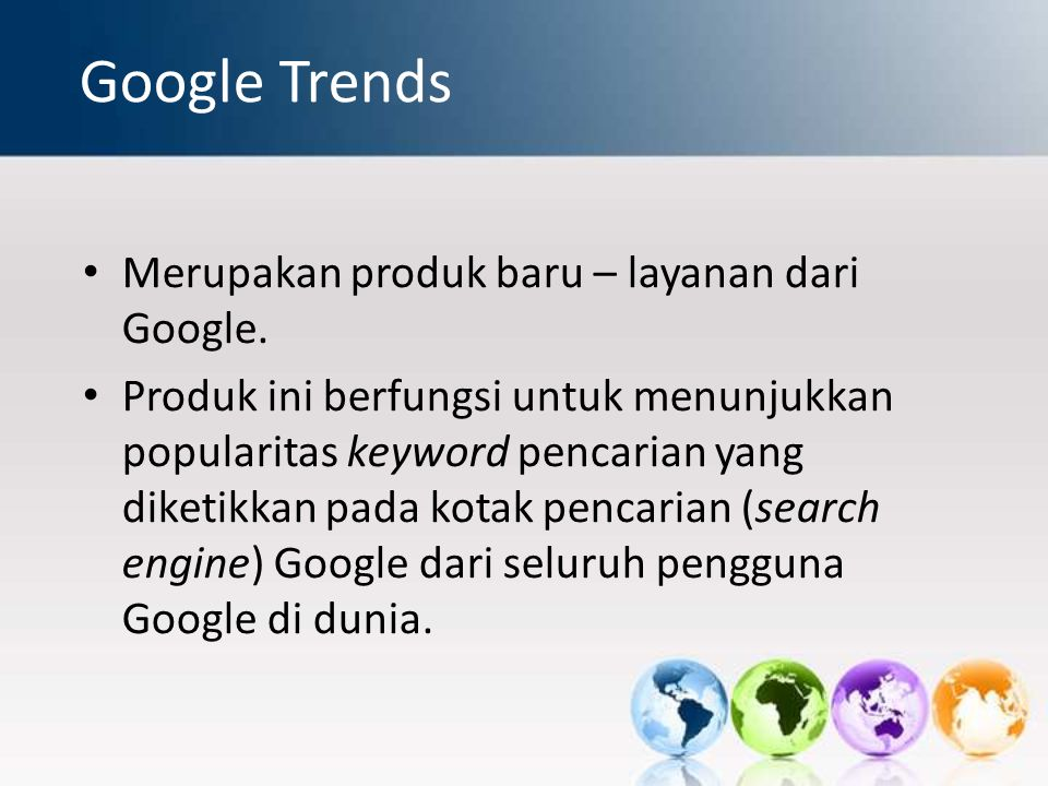 Google Trends Merupakan produk baru – layanan dari Google.