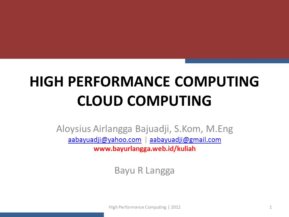 High Performance Computing | 201232 Cloud Taxonomy http://cloudtaxonomy.opencrowd.com/