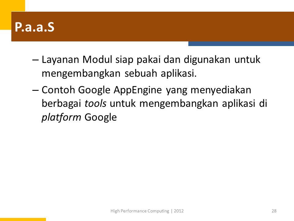 P.a.a.S – Layanan Modul siap pakai dan digunakan untuk mengembangkan sebuah aplikasi.